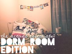 the actual essentials: dorm room edition  -- this may or may not be the best thing I've read on what I'll be needing for my room!