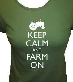 Keep Calm and Farm On Shirt