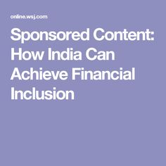 Sponsored Content: How India Can Achieve Financial Inclusion