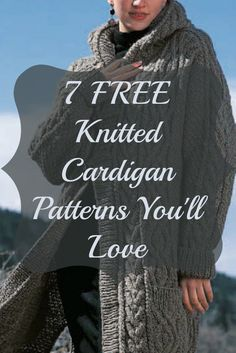 You'll LOVE knitting these 7 FREE cardigans that are both stylish and unique! #knitting #cardiganpatterns