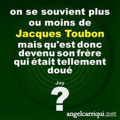 familles célèbres : Jacques Toubon ? …   Angel Carriqui