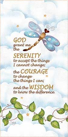 Dragonfly Serenity Prayer ~  Dear Donna: With Abundant Love & Prayers For Feeling Healthier, Happy, Be Able To Smile A Beautiful Smile (what else?), And Laugh Like A Melodic Tune To Everyone's Ears ~