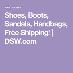 Shoes, Boots, Sandals, Handbags, Free Shipping! | DSW.com