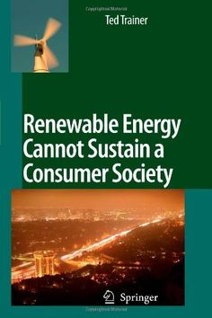 Fantastic Renewable Energy Cannot Sustain a Consumer Society
