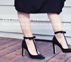 DIY Party Shoes! Pretty t-strap heels with ankle bows amp up your plain pumps or flats for the holidays. Click through for a Step by step tutorial.
