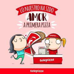 """Os presentamos la segunda viñeta en colaboración con #TelepizzaEspaña: """"Lo nuestro ha sido amor a primera PIZZA!""""  #frases #divertidas #humor #telepizza #pizza #mujeres #comida #amor"""