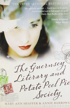 The Guernsey Literary and Potato Peel Pie Society by Mary Ann Shaffer & Anne Barrows - books set in world war two, books about friendship, epistolary novel, books that will make you cry. Book Club Reads, Book Club Books, Book Clubs, Read Books, Mary Ann Shaffer, Best Historical Fiction Books, Literary Fiction, Potato Peel Pie Society, Feel Good Books