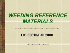 Weeding Reference Materials (Lis 60610)