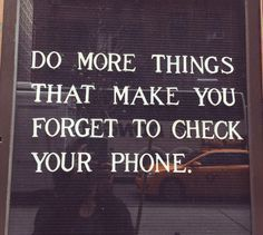...or social media.  I find I'm happier being productive or adventurous and letting social media be my last priority of all.