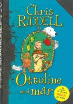 RIDDELL, Chris. Ottoline en el mar