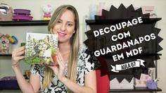 Decoupage com Guardanapos em Madeira Mdf - Curso de Artesanato Passo a P...