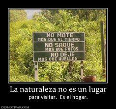 La+naturaleza+no+es+un+lugar+para+visitar.++Es+el+hogar.