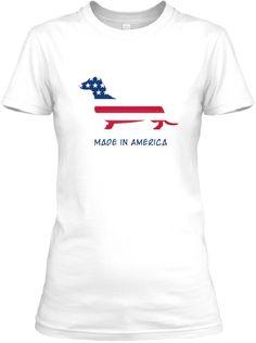 Made in America Dachshund T-Shirt | Teespring