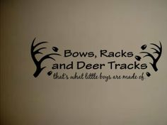 Bows racks and deer tracks thats what little by BandGVinylDecals Wall Stickers Murals, Vinyl Wall Decals, Deer Track Tattoo, Boy Room, Kids Room, Bow Rack, Brothers Room, Deer Tracks, Sky Quotes
