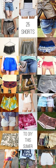 25 DIY Shorts for Summer. Some of these are really cute. You could just do them with a little bit longer shorts.