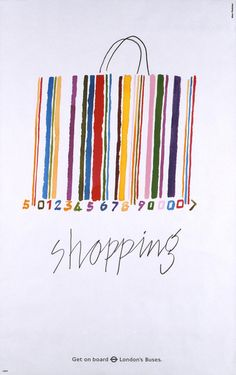 "This is a cool poster that easily attracts the viewer by the multicolored barcode, which we immediately recognize as a shopping bag. What I found amusing were the multicolored numbers on the bottom of the ""bag"", which just seem like ornamentation on the bag at first glance."
