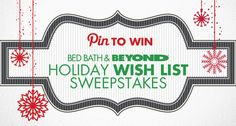 Want something from Bed Bath & Beyond this holiday season? Enter our Holiday Wish List Sweepstakes for a chance to win one of five Bed Bath & Beyond® Gift Cards! Desktop users click here to enter: https://www.facebook.com/BedBathAndBeyond/app_202575609878414 Mobile users click here to enter: http://campaigns.curalate.com/c/bbbholiday?mobile=true