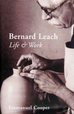 Bernard Leach: Life & Work by Emmanuel Cooper