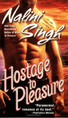 Hostage to Pleasure (Psy-Changeling #5) by Nalini Singh