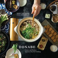 A beautiful and lavishly photographed cookbook focused on authentic Japanese clay-pot cooking, showcasing beloved recipes and updates on classics, with background on the origins and history of donabe.