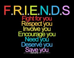 think about it do your close friends fit this? if not are they really that good of a friend? something to think on....