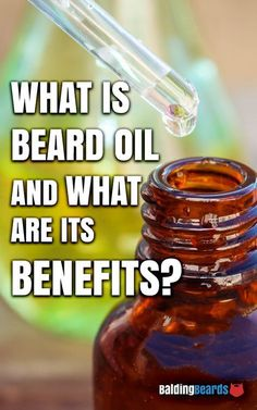 https://www.baldingbeards.com/what-is-beard-oil-and-its-benefits/ #beard #oil #benefits