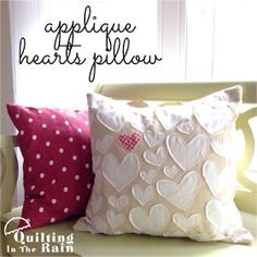 Quilting Tutorials and Fabric Creations | Quilting In The Rain: Applique Hearts Pillow