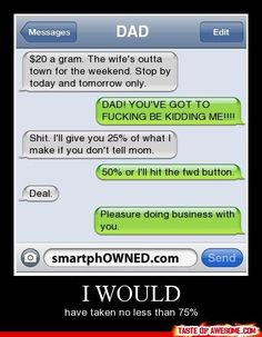 hahah...is it bad I can imagine my dad doing this?