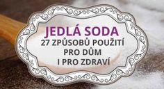Zázrak jménem jedlá soda – 27 způsobů použití pro dům i pro zdraví Nordic Interior, We Can Do It, Home Hacks, Organic Beauty, Clean House, Interior Design Living Room, Cleaning Hacks, Good To Know, Helpful Hints