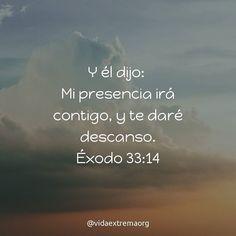 Y él dijo: mi presencia irá contigo y te daré descanso. Éxodo 33:14 #PalabraDeDios #DiosEsBueno #DiosEsAmor #VidaExtremaOrg #mujerescristianas