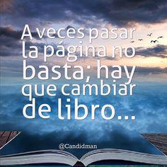 """""""A veces pasar la página no basta; hay que cambiar de #Libro"""". #Citas #Frases @candidman"""
