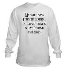 MY WIFE SAYS I DONT LISTEN FUNNY HUSBAND MARRIAGE LONG SLEEVE T-SHIRT
