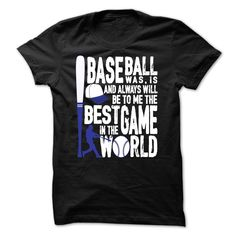 Baseball is the best game in the world. T Shirt, Hoodie, Sweatshirt