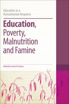 Education, poverty, malnutrition and famine / edited by Lorraine Pe Symaco