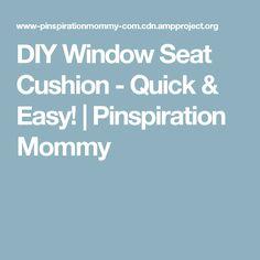 DIY Window Seat Cushion - Quick & Easy! | Pinspiration Mommy