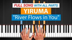 """ALL PARTS to """"River Flows In You"""" by Yiruma   HDpiano (Part 1/5) Piano T..."""