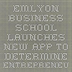 EMLYON business school launches new app to determine entrepreneurial profiles - Japan Herald