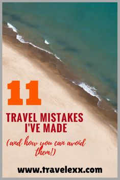 11 Travel Mistakes I've Made (and How To Avoid Them) - Travel Lexx