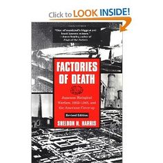 Factories of Death: Japanese Biological Warfare, 1932-45 and the American Cover-Up: Sheldon H. Harris: 9780415932141: Amazon.com: Books