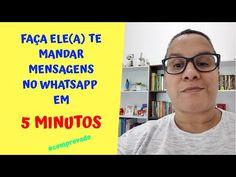 FAÇA ELE(A) TE MANDAR MENSAGENS NO WHATSAPP EM 5 MINUTOS - YouTube