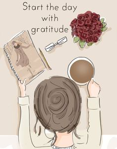 Start the day with gratitude ( and a good attitude) ♥ ༺ß༻
