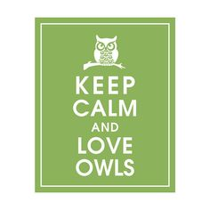 Keep Calm and Love Owls, 8x10 Print  (featured in Grass Green) Buy 3 get 1 FREE  Keep Calm Art Keep Calm Poster