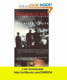 Recalled to Life (Dalziel and Pascoe Mysteries) (9780440215738) Reginald Hill , ISBN-10: 0440215730  , ISBN-13: 978-0440215738 ,  , tutorials , pdf , ebook , torrent , downloads , rapidshare , filesonic , hotfile , megaupload , fileserve