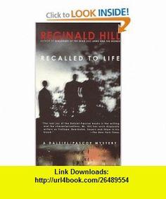 Recalled to Life (Dalziel and Pascoe Mysteries) (9780440215738) Reginald Hill , ISBN-10: 0440215730  , ISBN-13: 978-0440215738 ,  , tutorials , pdf , ebook , torrent , downloads , rapidshare , filesonic , hotfile , megaupload , fileserve