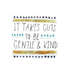If only more people understood how much power it takes to be gentle and kind. I believe there is SO much strength in the words nice, gentle, & kind. The Words, Cool Words, Great Quotes, Quotes To Live By, Inspirational Quotes, Motivational Monday, Inspire Quotes, Words Quotes, Me Quotes