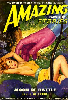 Robert Gibson Jones, Amazing Stories Moon of Battle by J. Science Fiction Magazines, Pulp Fiction Art, Fiction Novels, Science Fiction Art, Pulp Art, Mad Science, Sci Fi Comics, Horror Comics, Horror Art