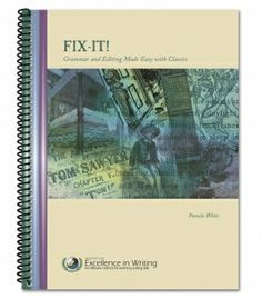 Fix-It! Grammar and Editing Made Easy with Classics | Institute for Excellence in Writing