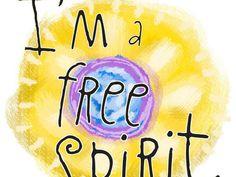 I am a Free Spirit, boooooooooooy xD