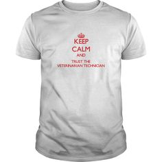 Keep Calm and Trust the Veterinarian Technician T-Shirts, Hoodies. SHOPPING NOW ==► https://www.sunfrog.com/Jobs/Keep-Calm-and-Trust-the-Veterinarian-Technician-White-Guys.html?id=41382
