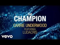 (1) Carrie Underwood - The Champion (Official Lyric Video) ft. Ludacris - YouTube